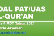 Soal PAT/UAS AL-QUR'AN Kelas 4 MDT Tahun 2021 Beserta Jawaban