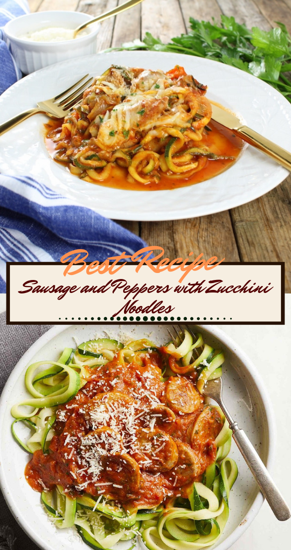 Sausage and Peppers with Zucchini Noodles #dinnerrecipe #food #amazingrecipe #easyrecipe