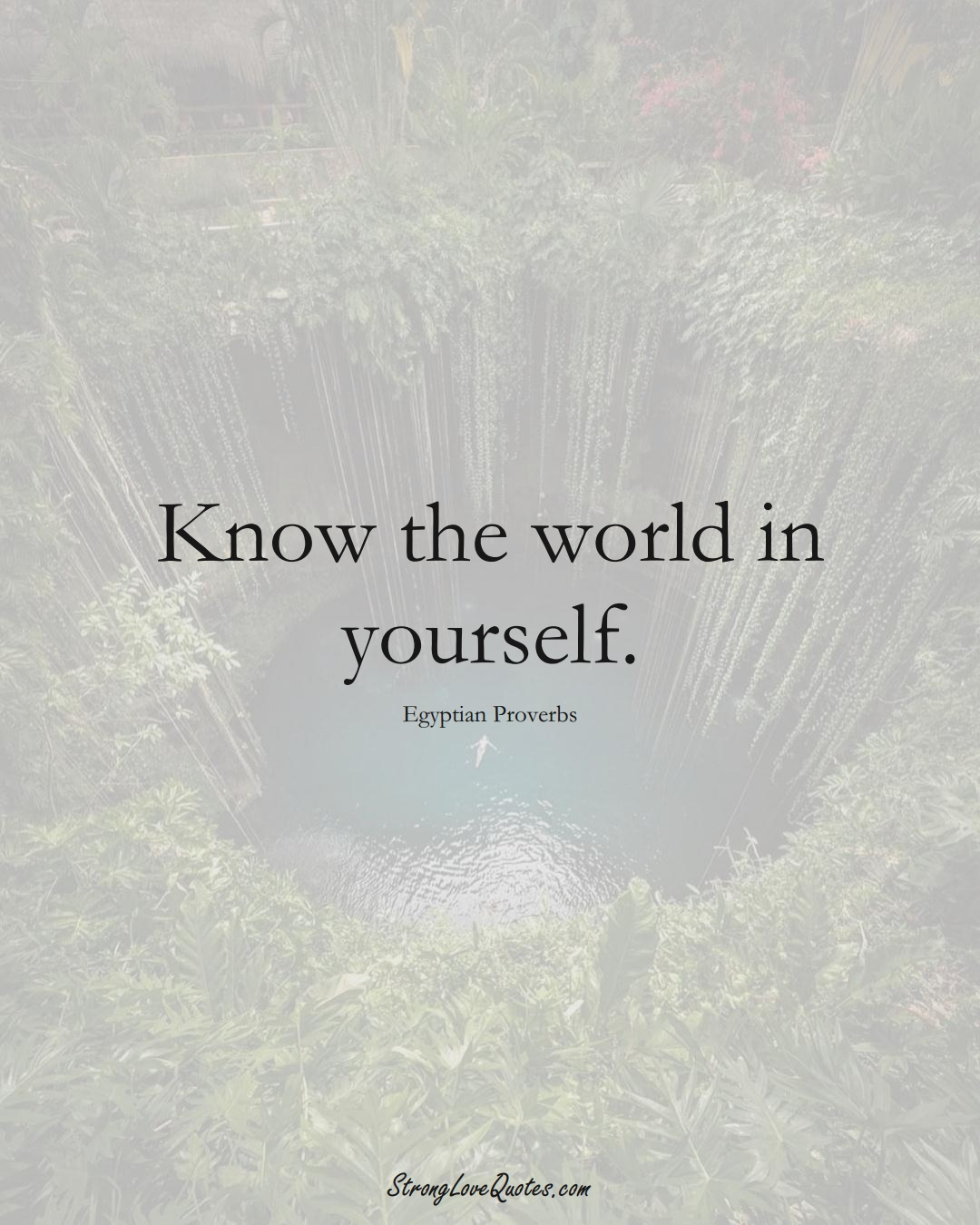 Know the world in yourself. (Egyptian Sayings);  #MiddleEasternSayings