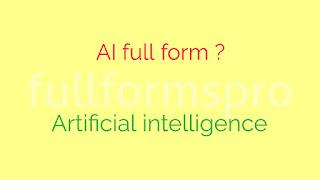 Full form of AI,