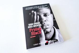 Lundi Librairie : Friday Black - Nana Kwame Adjei-Brenyah