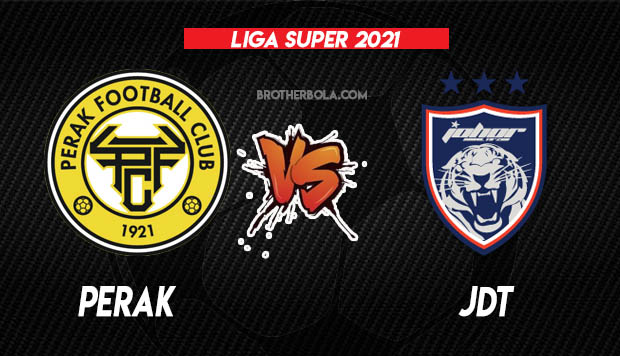 Live Streaming Perak vs JDT Liga Super 21.3.2021