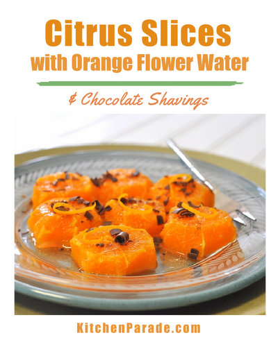 Citrus Slices with Orange Flower Water, Spices & Chocolate Shavings ♥ KitchenParade.com, a simple summer dessert, orange slices steeped in a little orange flower water and showered with chocolate shavings.