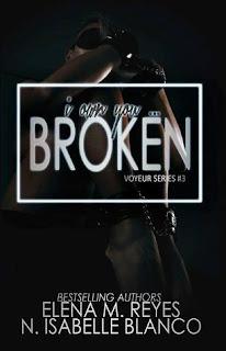 Broken by Elena M Reyes & N Isabelle Blanco
