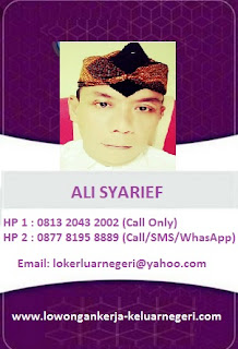 Info Lowongan Kerja ke Luar Negeri hub Ali Syarief Hp. 089681867573-087781958889 - 081320432002