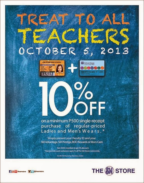 3fedf28d39eba2 DISCOUNT  10% Off when you use SM Advantage Card on Treat To All Teachers  Promos this World Teachers Day! October 5 2013
