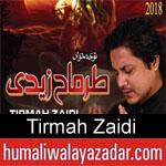 https://www.humaliwalyazadar.com/2018/09/tirmah-zaidi-nohay-2019.html