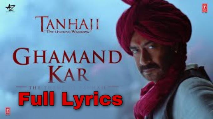 Ghamand Kar Tanhaji Song Lyrics – Sachet Tandon & Parampara Thakur