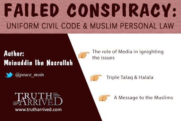 Opinion | Truth Arrived | Failed Conspiracy Uniform Civil Code Muslim Personal law | Truth Arrived