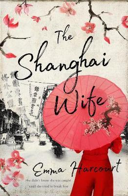 The Shanghai Wife by Emma Harcourt book cover
