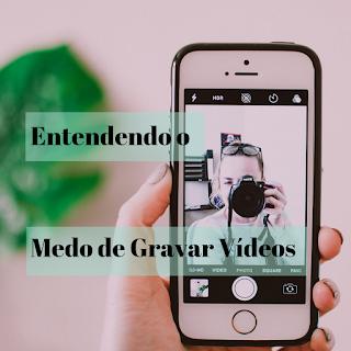 Entendendo o Medo de Gravar Vídeos - Tati Conceição