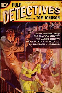 http://www.amazon.com/Pulp-Detectives-Tom-Johnson/dp/1450509444/ref=la_B008MM81CM_1_36?s=books&ie=UTF8&qid=1459541006&sr=1-36&refinements=p_82%3AB008MM81CM