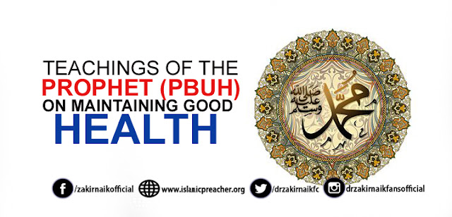Teachings of the Prophet (Pbuh) on Maintaining Good Health