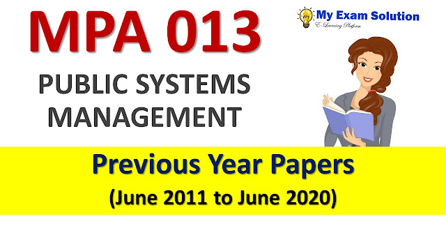 MPA 013 PUBLIC SYSTEMS MANAGEMENT Previous Year Papers