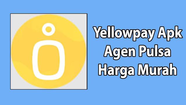 YellowPay Apk Agen Pulsa