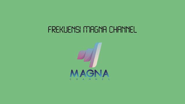 Frekuensi Magna Channel Terbaru di Parabola