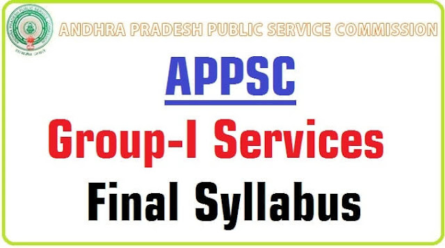 APPSC,Group-I Services,Syllabus,Group I Preliminary,Mains Exam Syllabus