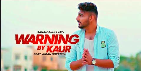 WARNING BY KAUR LYRICS- SANAM BHULLAR