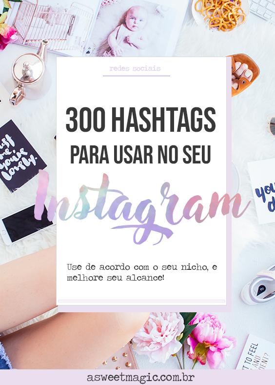 Instagram: 300 Hashtags para aumentar seu alcance!