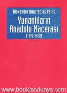 Alexander Anastasius Pallis - Yunanlıların Anadolu Macerası