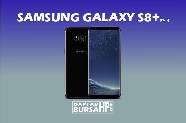 Harga dan Spesifikasi Samsung Galaxy S8 Plus S8+
