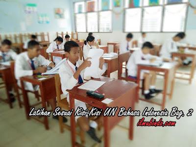 Soal Latihan Sesuai Kisi-Kisi Ujian Nasional Bahasa Indonesia Tahun 2018 (Bag.2)