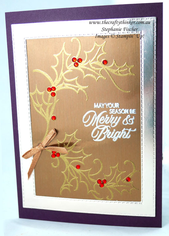 #thecraftythinker #stampinup #christmascard #joyfulholly #metallicxmascard #heatembossing #cardmaking , Christmas card, Joyful Holly, Brushed Metallics, Heat Embossing, Stampin' Up Demonstrator, Stephanie Fischer, Sydney NSW