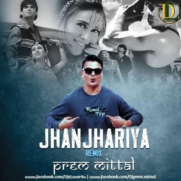 Jhanjhariya Remix By Prem Mittal