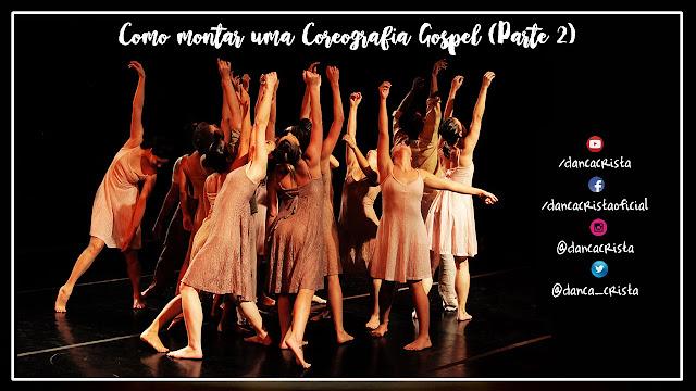 Dança Cristã - Como Montar uma Coreografia Gospel (Parte 2)
