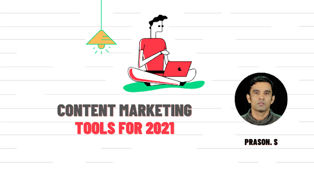 1001. Content creation tools that every marketer needs in 2021