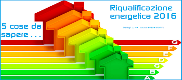 Riqualificazione energetica 2016: 5 cose da sapere