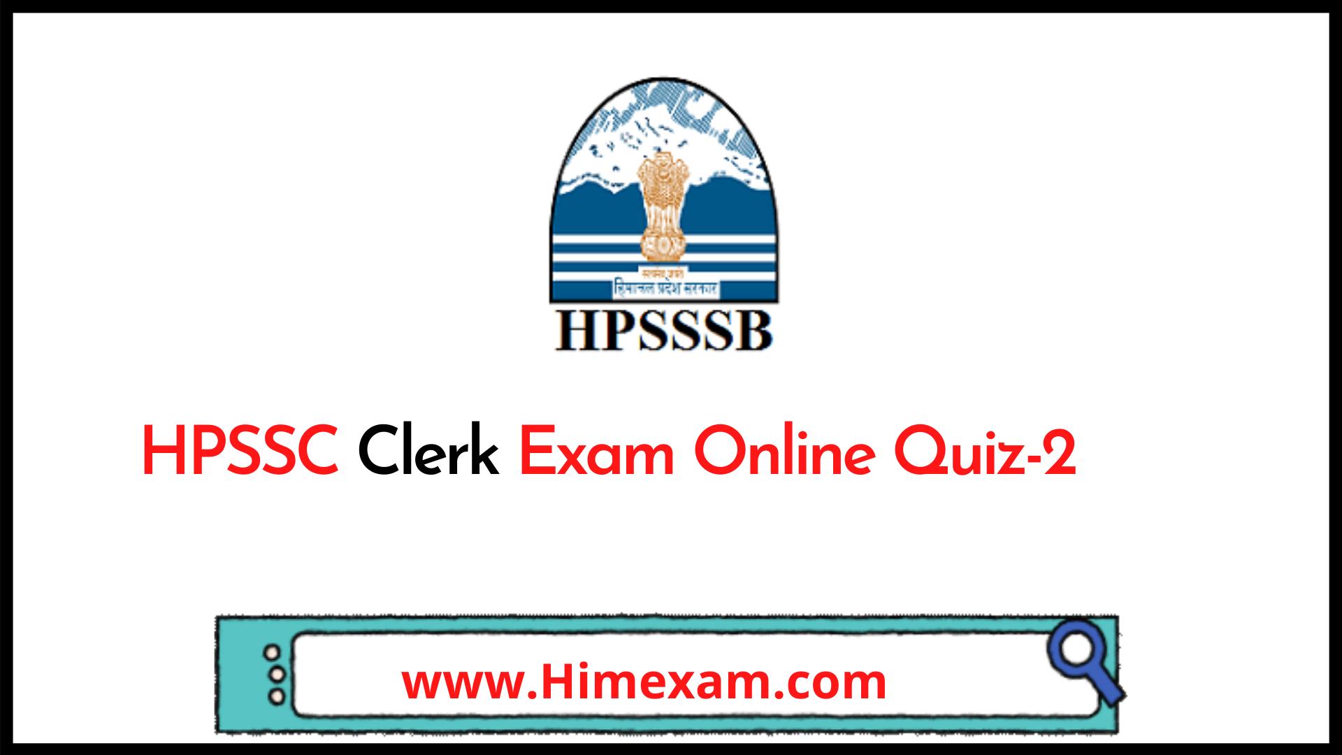 HPSSC Clerk Exam Online Quiz-2