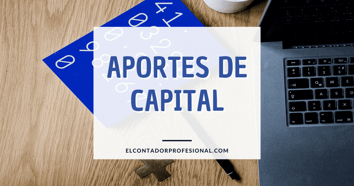 que son los aportes de capital