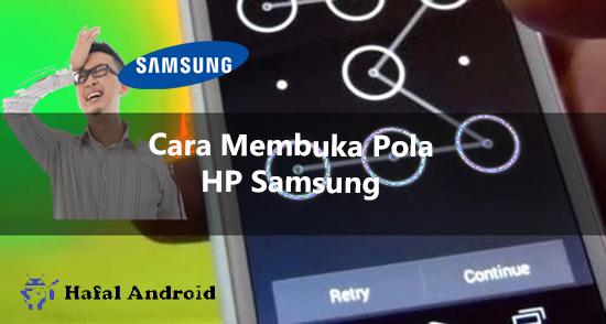 √ [Works 100%] 2+ Cara Membuka Pola HP Samsung