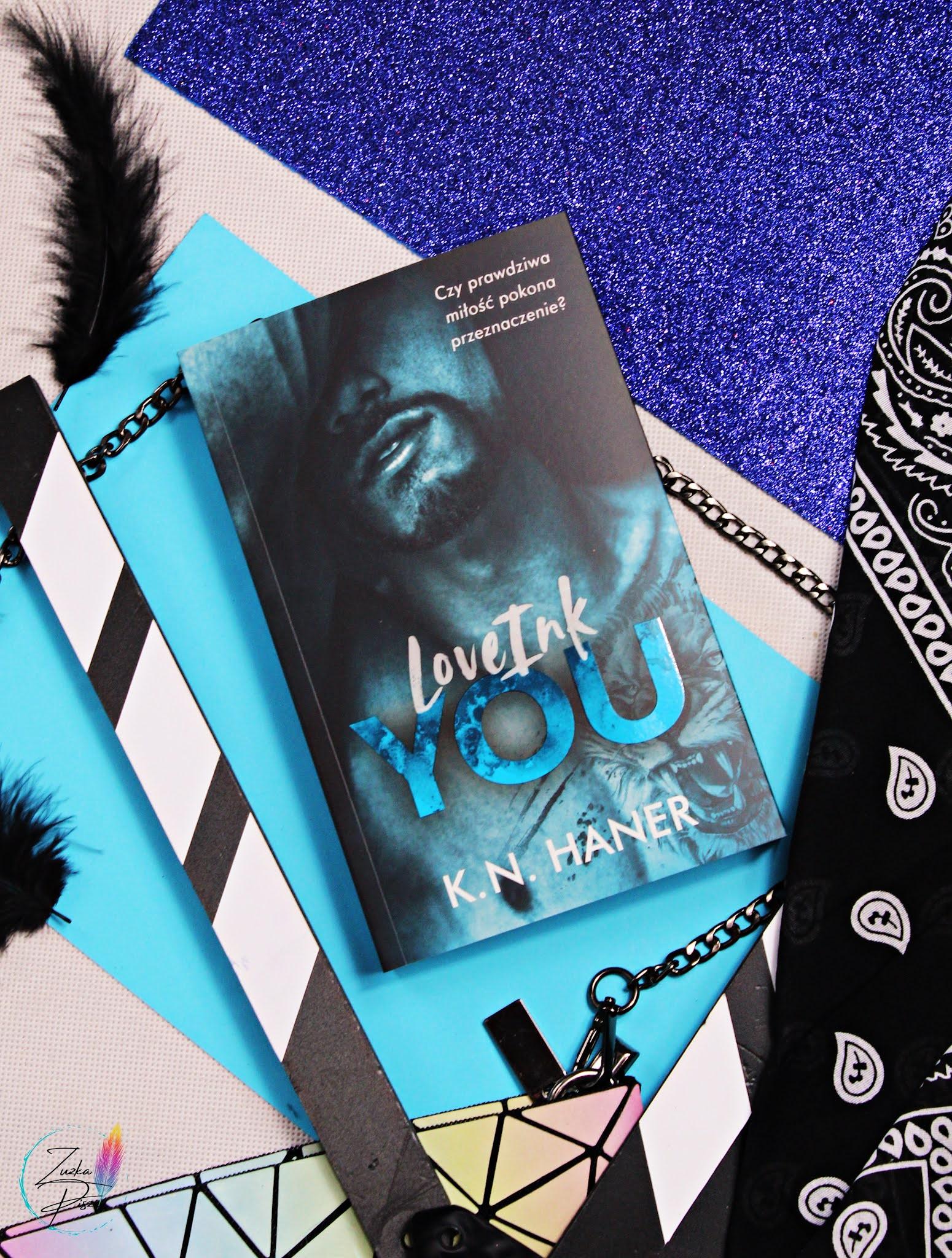 """K. N. Haner """"LoveInk YOU"""" - przedpremierowa recenzja książki"""