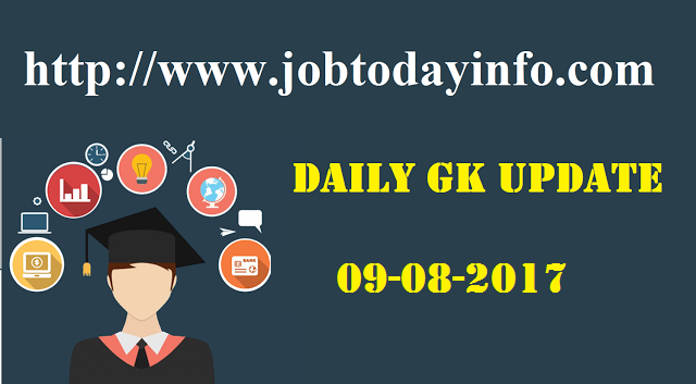 Daily GK Update 9th August 2017, Important Current Affairs