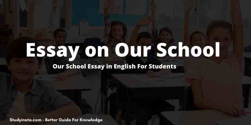 Essay on Our School - Our School Essay in English For Students