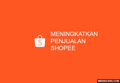 cara meningkatkan penjualan shopee