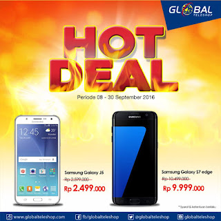 Hot Deal Samsung Galaxy J5 dan S7 edge di Global Teleshop
