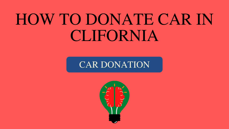 how-to-donate-a-car-in-California