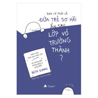 Bạn Có Phải Là Đứa Trẻ Sợ Hãi Ẩn Sau Lớp Vỏ Trưởng Thành? ebook PDF EPUB AWZ3 PRC MOBI