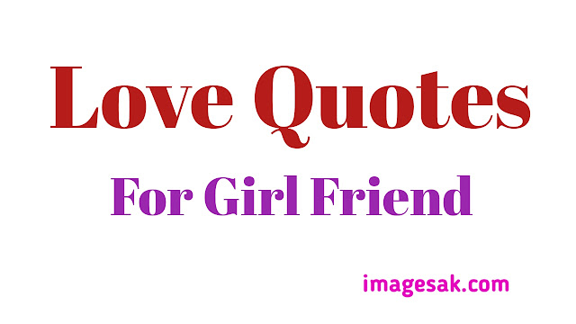 Love Quotes For Girl Friend