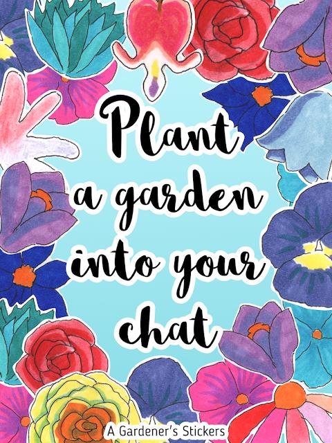 "Plant a garden into your chat. Flower stickers from the iMessage package: A Gardener's Stickers / ""Istuta puutarha keskusteluusi"". Kukkatarroja iMessage-paketista ""A Gardener's Stickers"""
