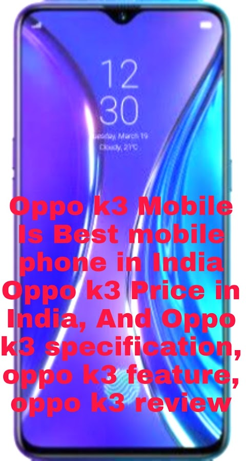 Oppo K3 Mobile Price in India Lonch Date Oppo mobile phone | Oppo k3 mobile phone specification, features, review, and specs