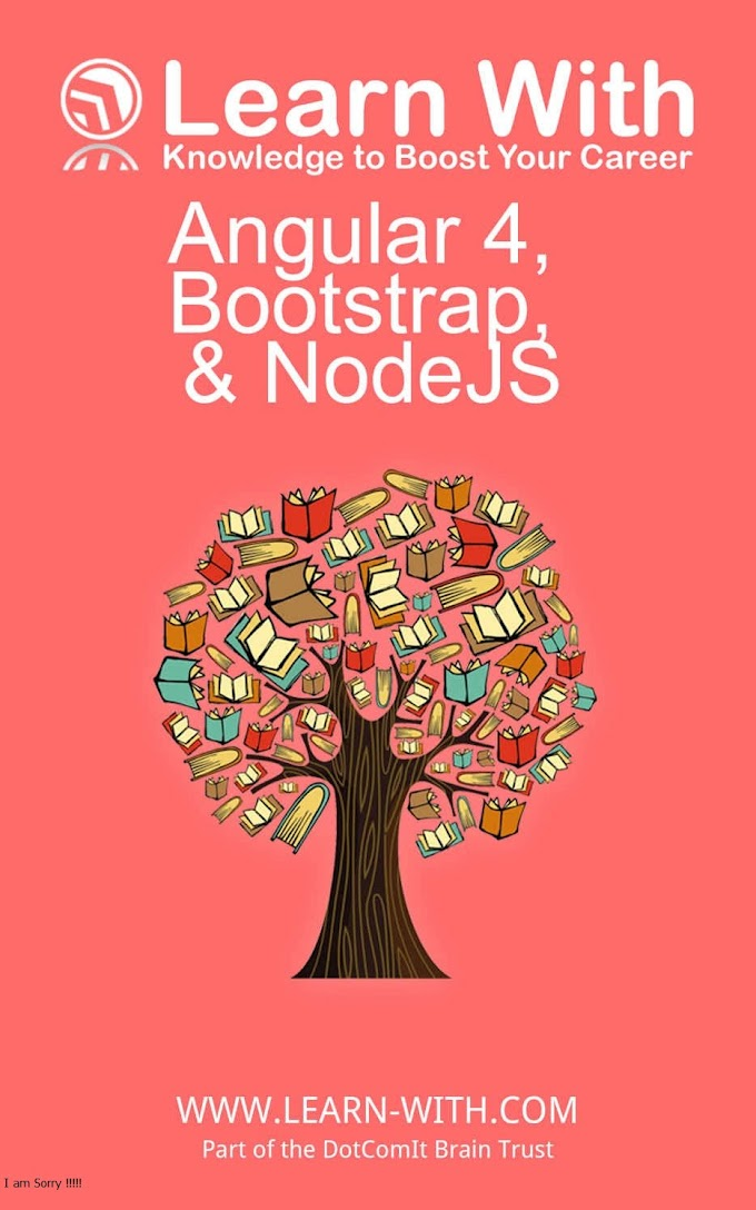 Learn With: Angular 4, Bootstrap, and NodeJS