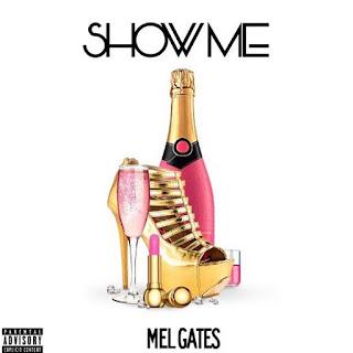 New Music: Mel Gates – Show Me