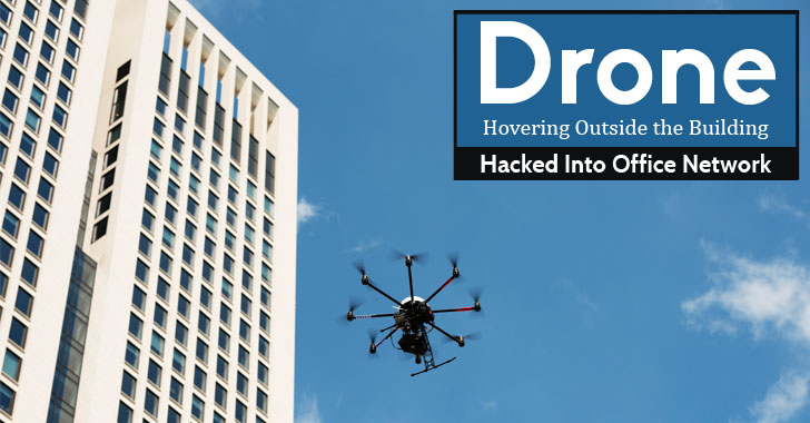 How A Drone Can Infiltrate Your Network by Hovering Outside the Building
