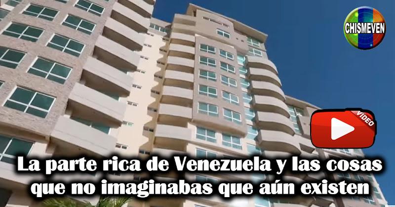 Vídeo nos muestra la parte rica de Venezuela y las cosas que no imaginabas que aún existen