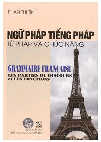 Ngữ Pháp Tiếng Pháp - Từ Pháp Và Chức Năng - Phan Thị Tình