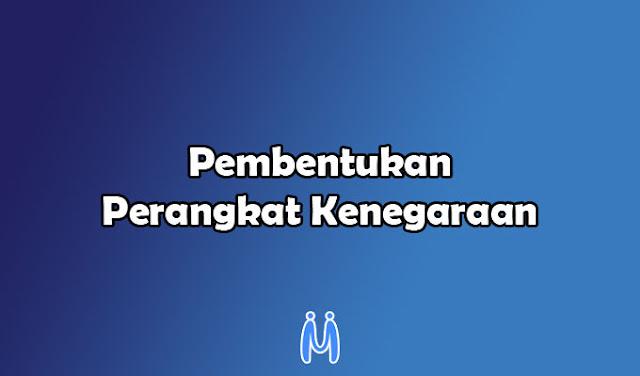Pembentukan Perangkat Kenegaraan Indonesia Setelah Proklamasi